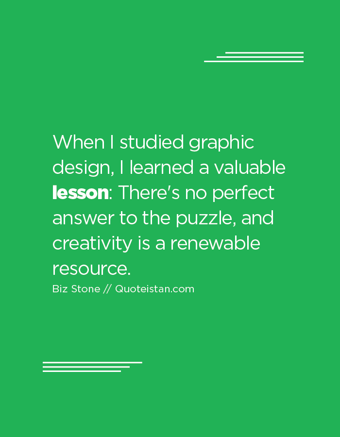 When I studied graphic design, I learned a valuable # ...