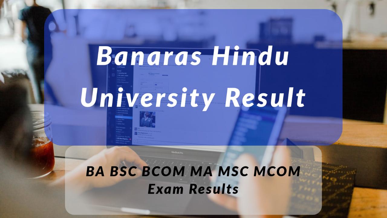 Bhu Result 2020 Banaras Hindu University B Sc Ba B Com Results Available Bhuonline In In 2020 University Result Banaras Hindu University University Exam