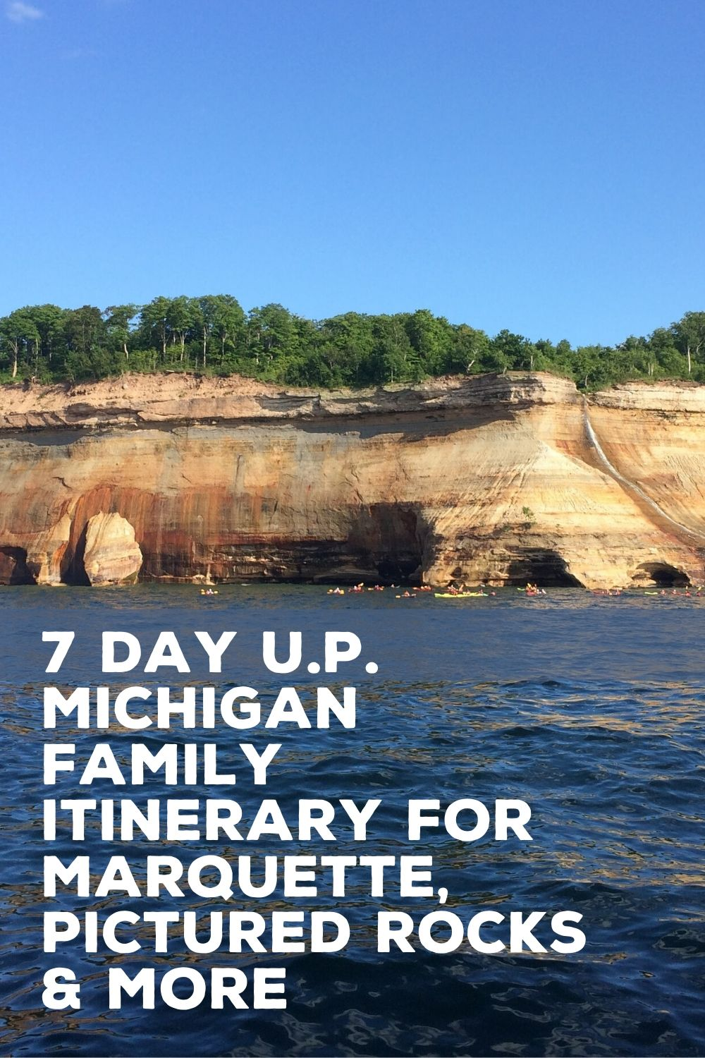 The Best 7 Day Upper Peninsula Michigan Itinerary Marquette Pictured Rocks With Kids More In 2020 Upper Peninsula Michigan Pictured Rocks Michigan Pictured Rocks National Lakeshore