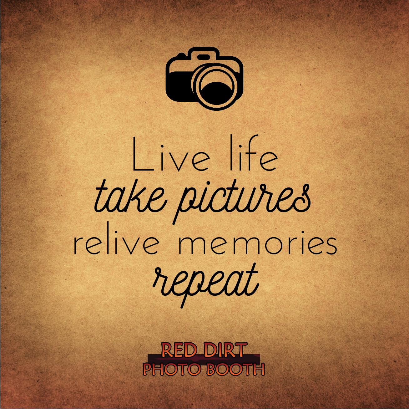 Live life take pictures relive memories repeat PhotoBooth