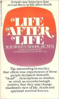Life after life by dr raymond moody i wrote a whole chapter on how life after life by dr raymond moody i wrote a whole chapter on how fandeluxe Gallery