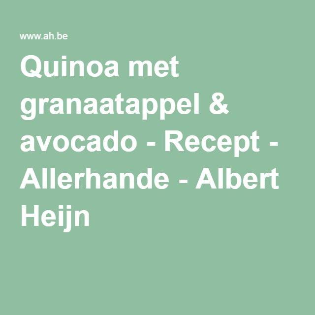 Quinoa met granaatappel & avocado - Recept - Allerhande - Albert Heijn