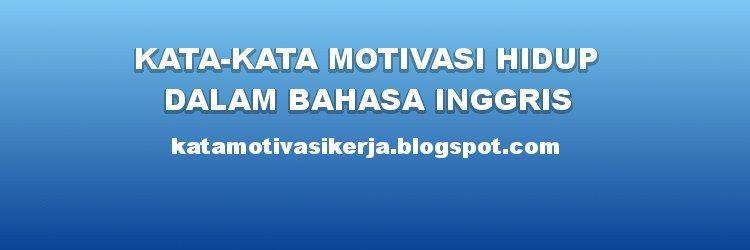 Gambar Pilihan Kata Motivasi Kerja Bahasa Inggris Motivasi