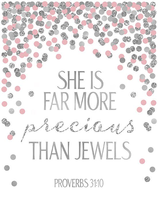 She Is Far More Precious Than Jewels Proverbs 31:10 Silver