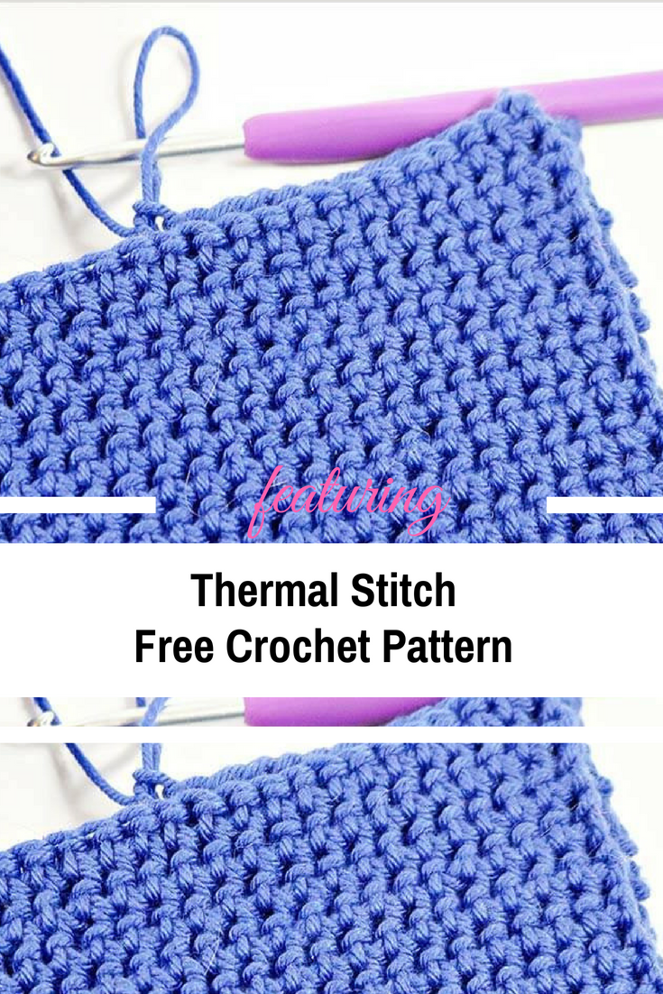 The Thermal Stitch Free Crochet Pattern- Learn A New Crochet Stitch ...