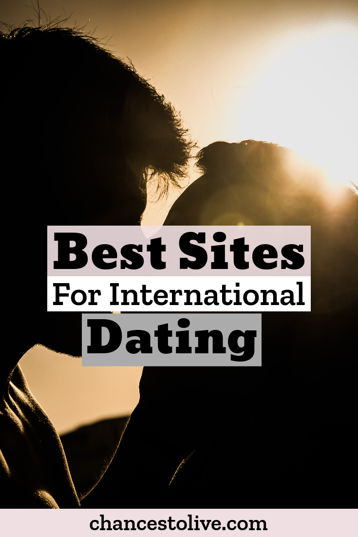 international dating sites to meet foreign men