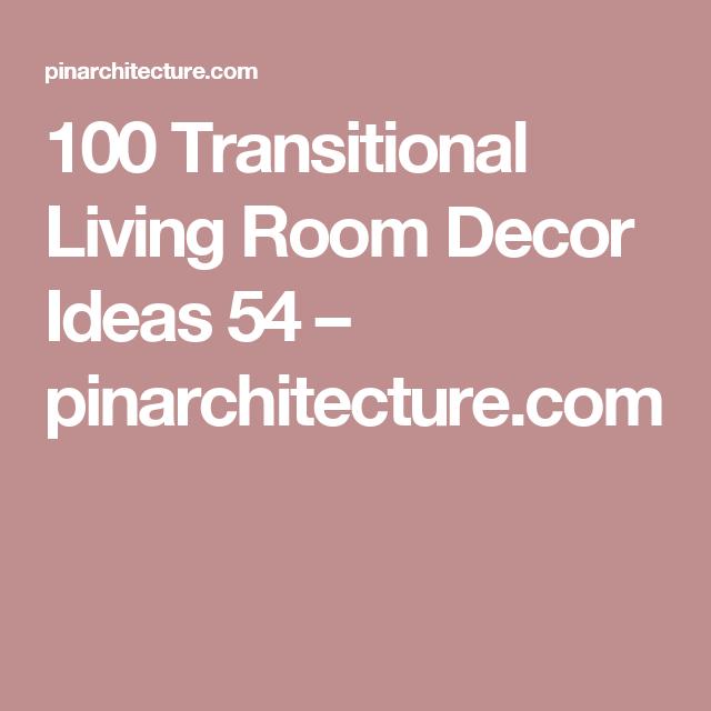 100 Transitional Living Room Decor Ideas 54 – pinarchitecture.com ...
