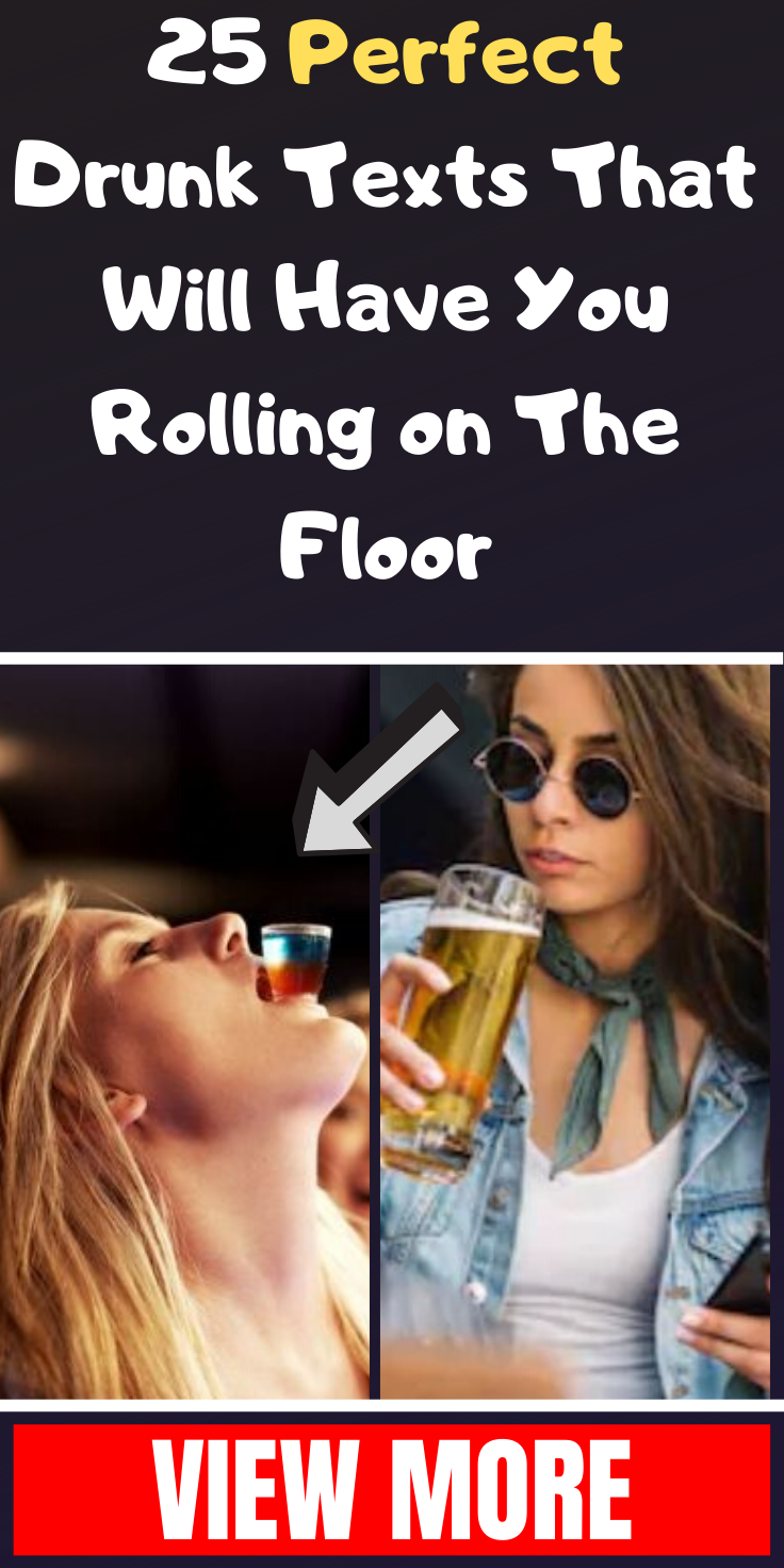 25 Perfect Drunk Texts That Will Have You Rolling on The Floor  #perfecteyebrows