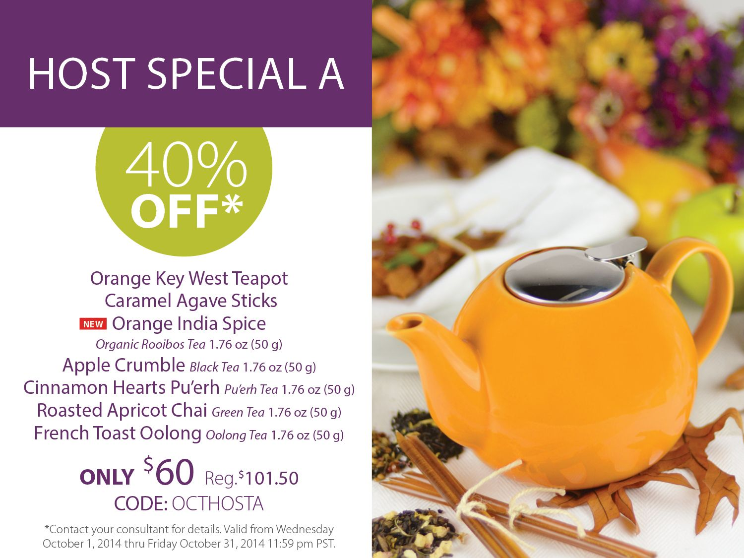 Host a Steeped Tea Party and you can purchase this Host Special, which includes five teas, our Key West Orange Teapot and agave sticks, all at 40% off!