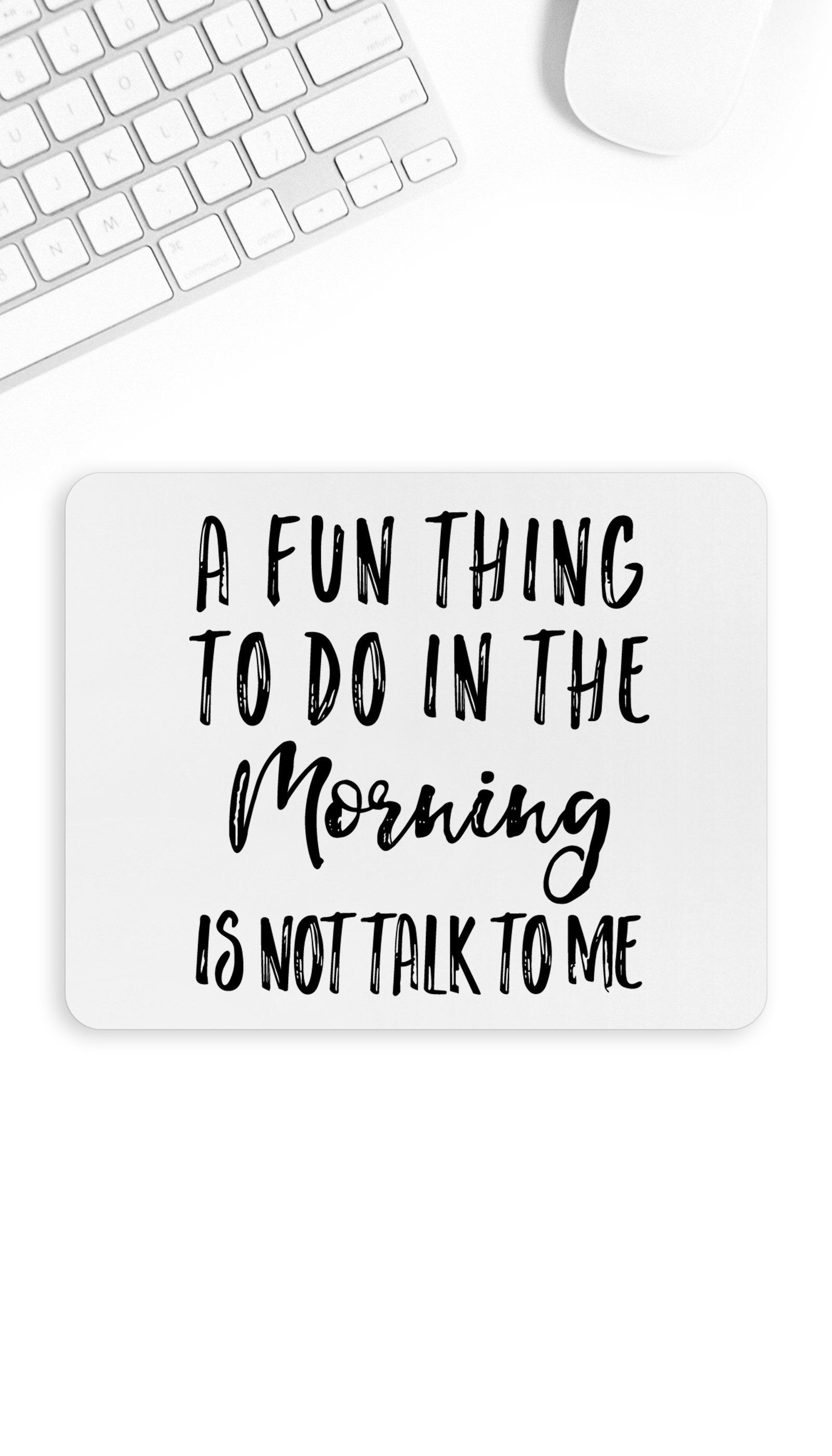 a fun thing to do in the morning mouse pad mice mousepad and products