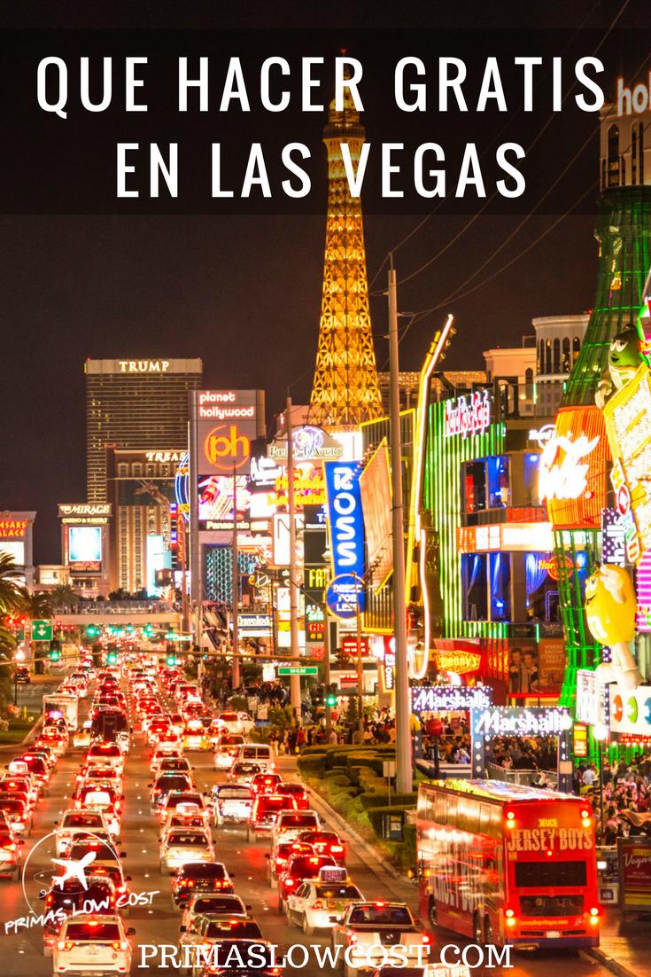 Que Hacer Gratis En Las Vegas Primas Low Cost Las Vegas Viaje A Nueva York Vegas