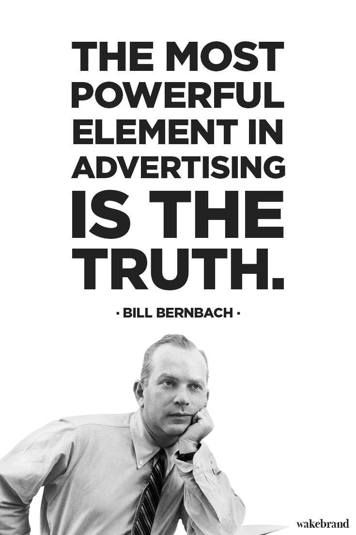 The most powerful element in advertising is the truth. Bill Bernbach. #design #advertising #marketing #quotes #bernbach
