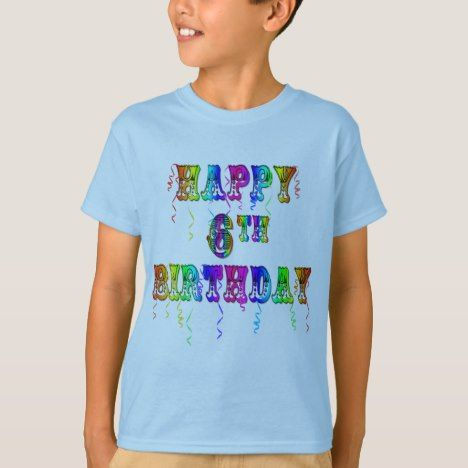 Happy 6th Birthday Shirts Hoodies And Tanks Tshirts Kidsclothing Girlstshirts Sixyearold Six