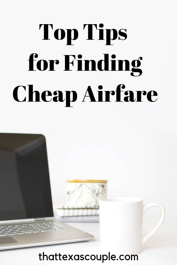 Five Tips for Finding Cheap Airfare - That Texas Couple