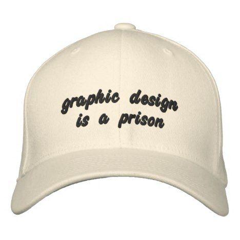 graphic design is a prison embroidered baseball hat  truckershats   baseballcaps  graduationcaps  monogram bca679b92cd4
