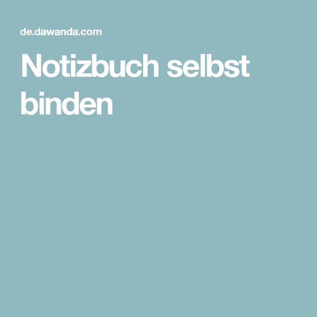 notizbuch selbst binden bullet journal pinterest notizbuch b cher und buch binden. Black Bedroom Furniture Sets. Home Design Ideas