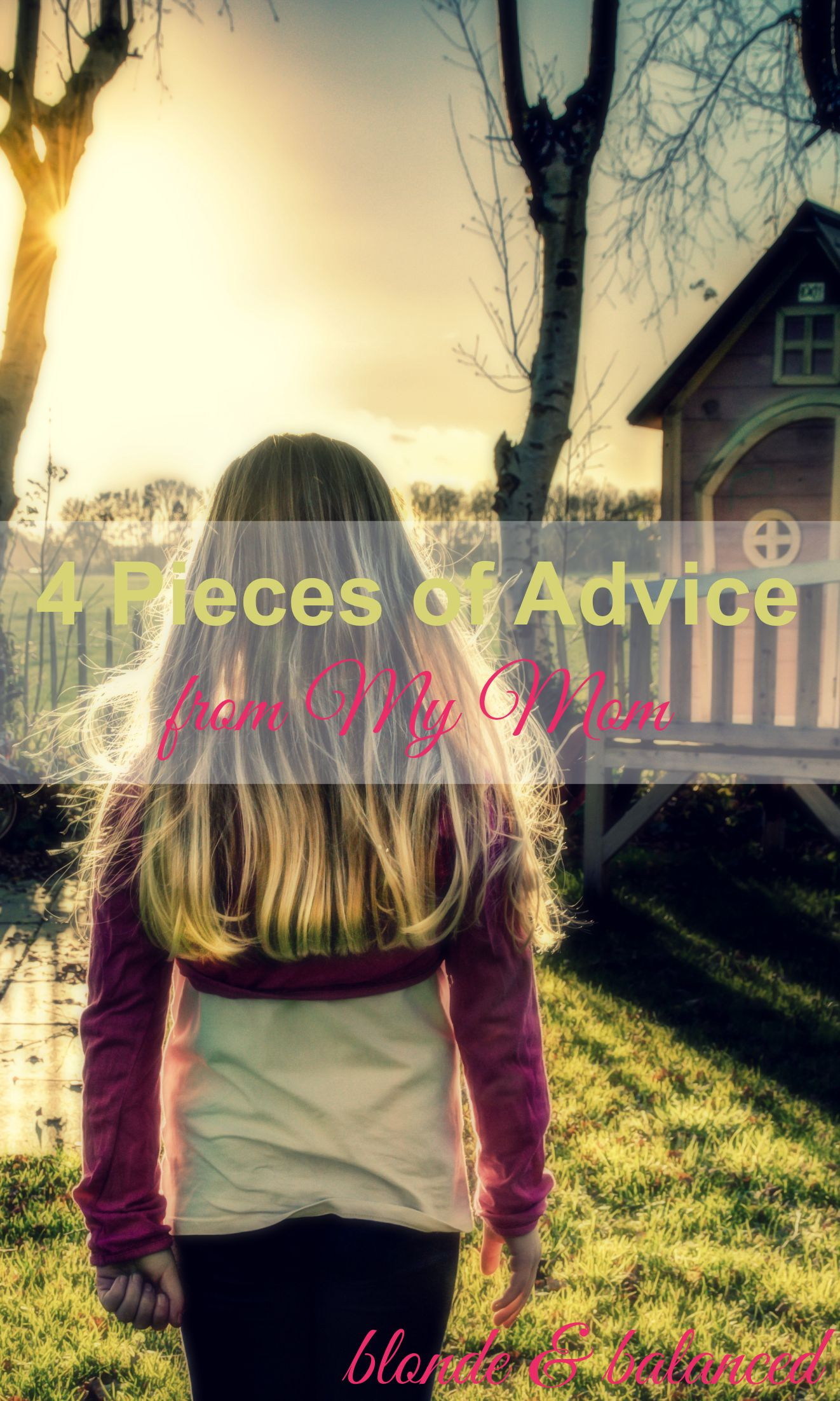 4 Pieces Of Advice From My Mom