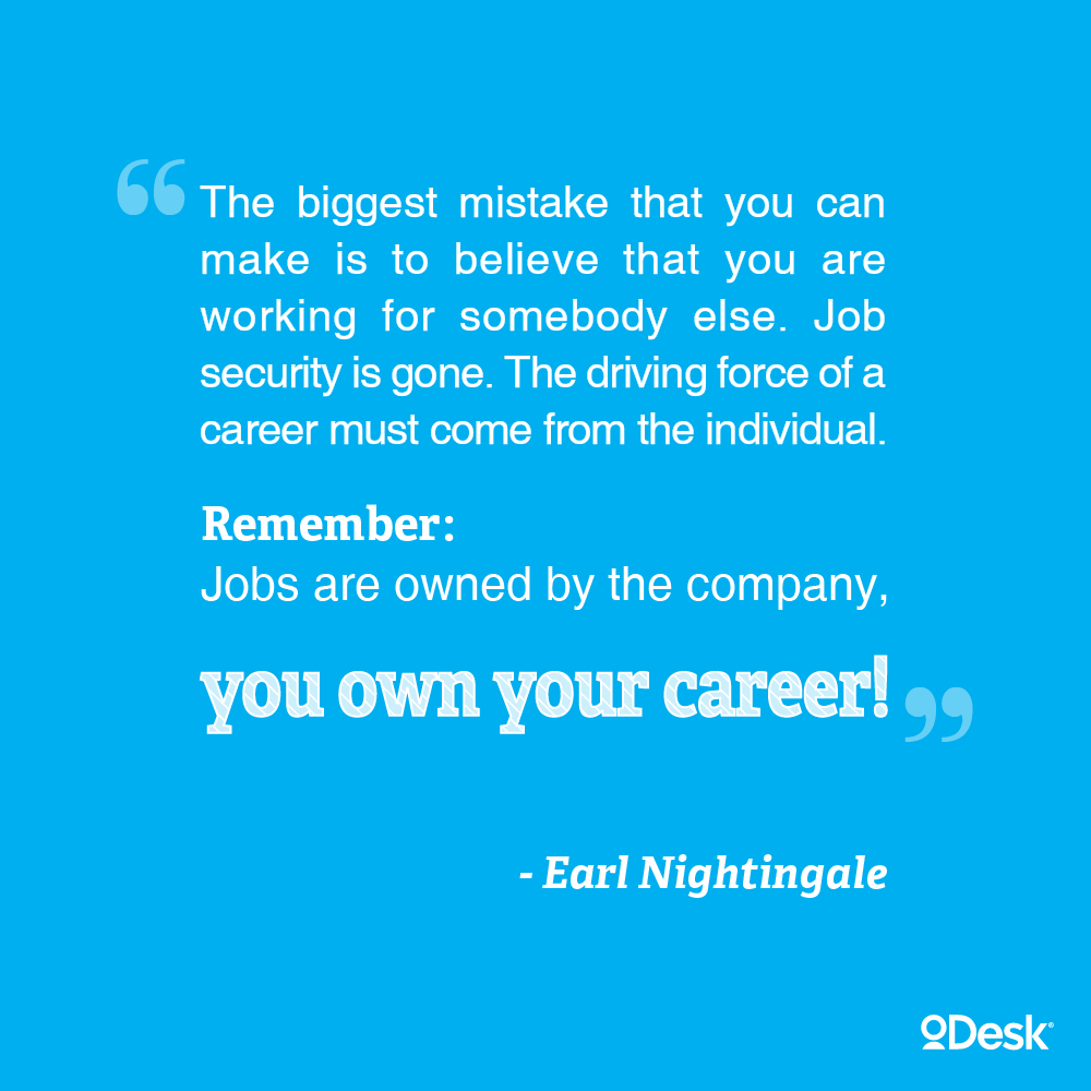 Odesk The World S Largest Online Workplace Career Advice Inspirational Quotes For Entrepreneurs Career