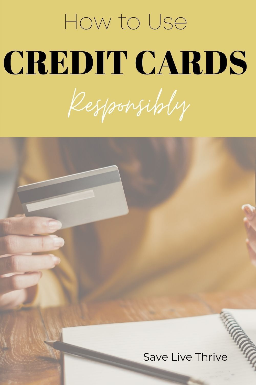 How to use credit cards responsibly in 2020 credit card