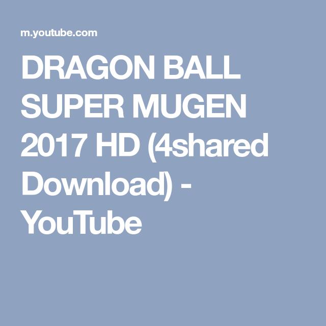 DRAGON BALL SUPER MUGEN 2017 HD (4shared Download) - YouTube
