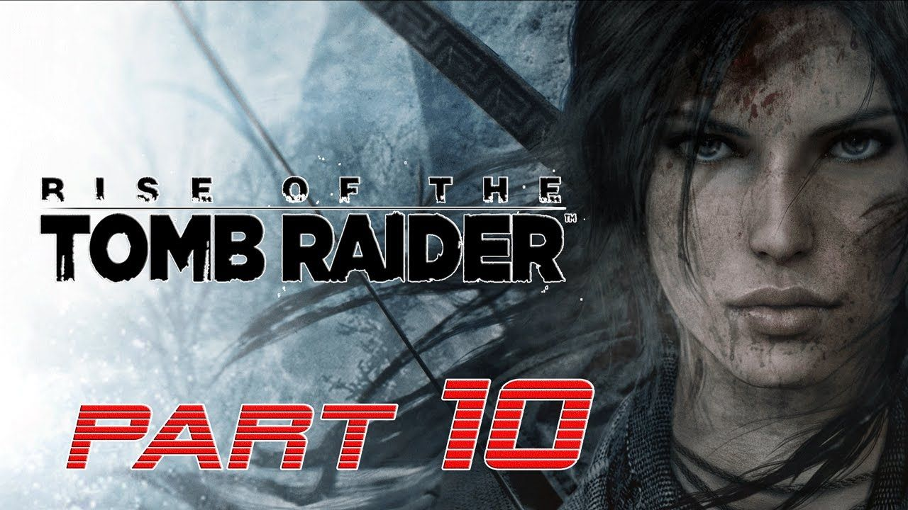 Rise Of The Tomb Raider Ps4 Part 10 Walkthrough Gameplay