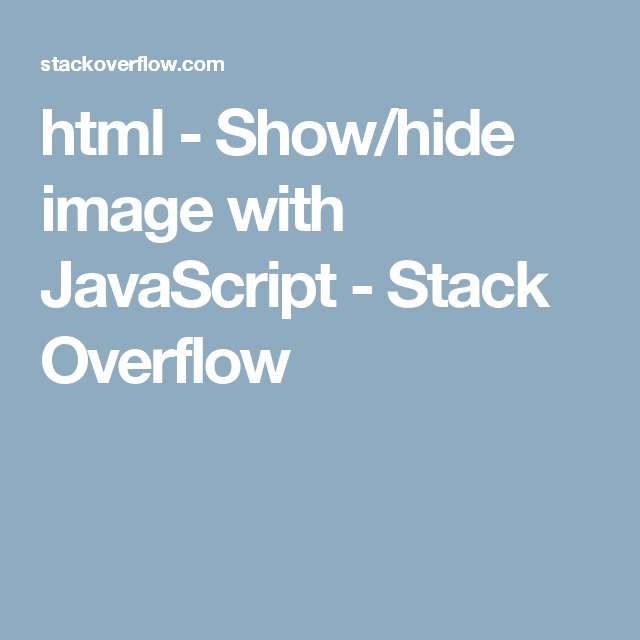 html - Show/hide image with JavaScript - Stack Overflow