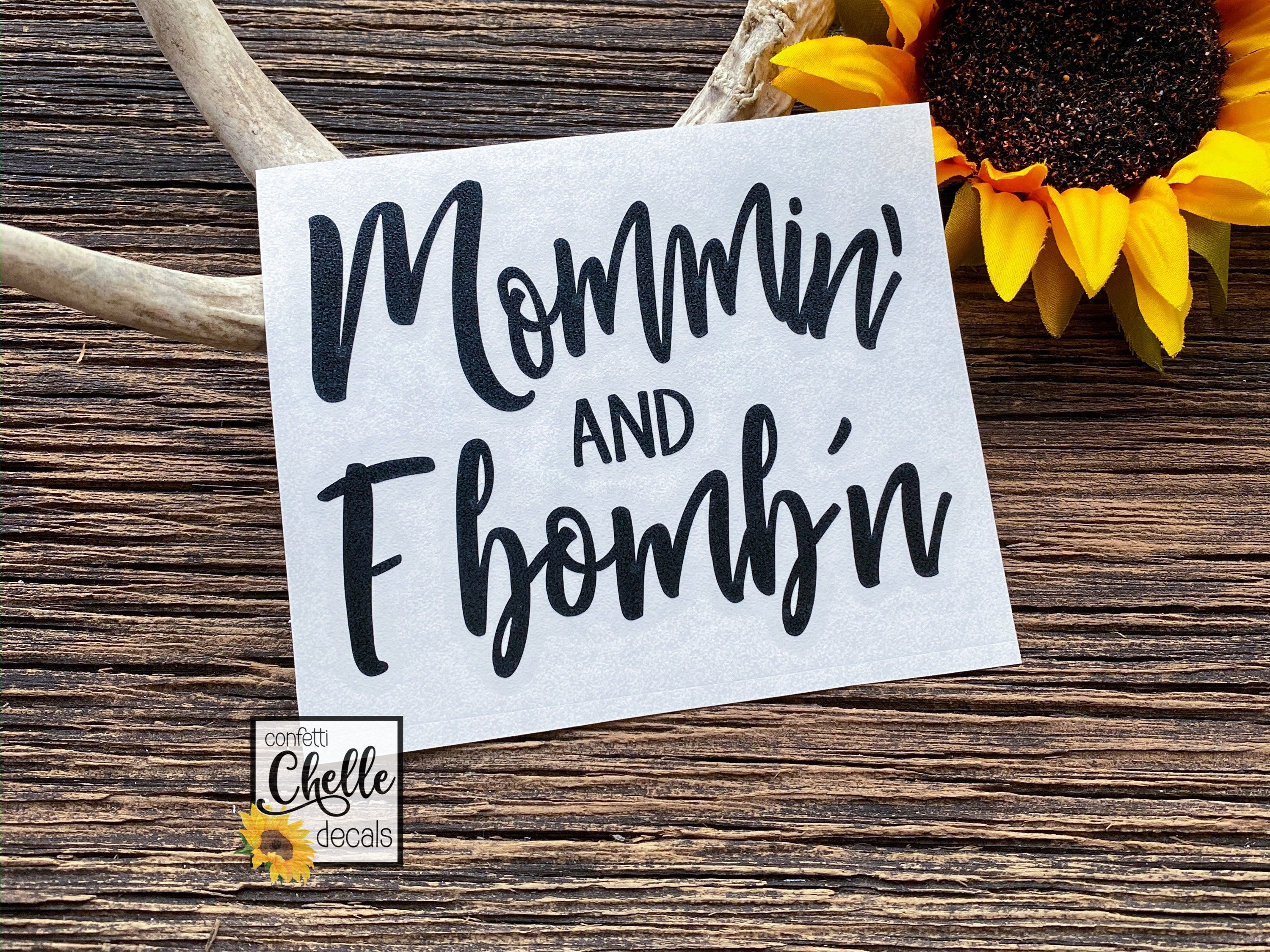 Mommin And Fbombn Decal Mommin Decal Mom Decal Fbomb Decal Etsy Vinyl Decals Tumbler Decal Custom Decals [ 2250 x 3000 Pixel ]