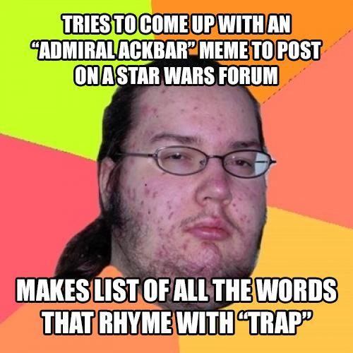 Star Wars Neckbeard Meme Lol Funny Admiral Ackbar Homemade