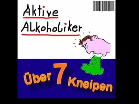 Aktive Alkoholiker - Über Sieben Kneipen - YouTube ...