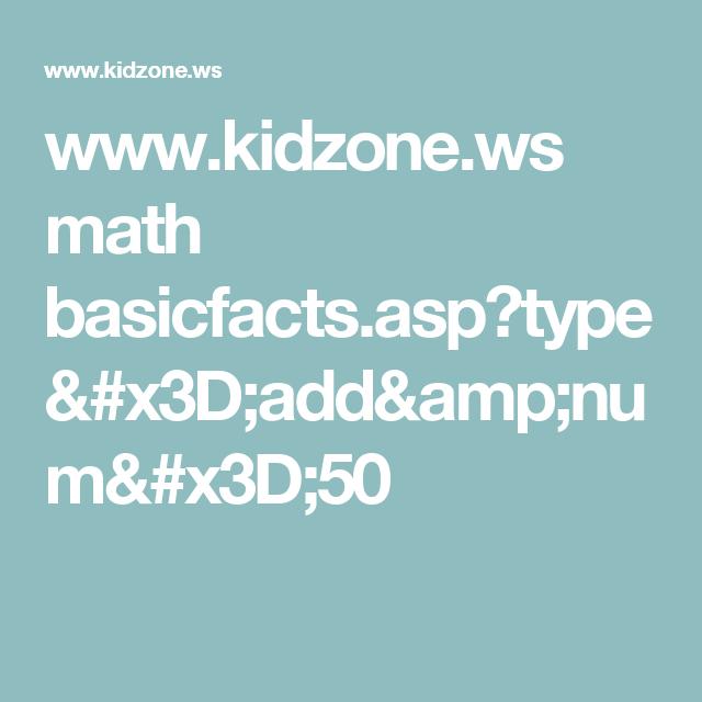 www.kidzone.ws math basicfacts.asp?type=add&num=50 | ravi ...
