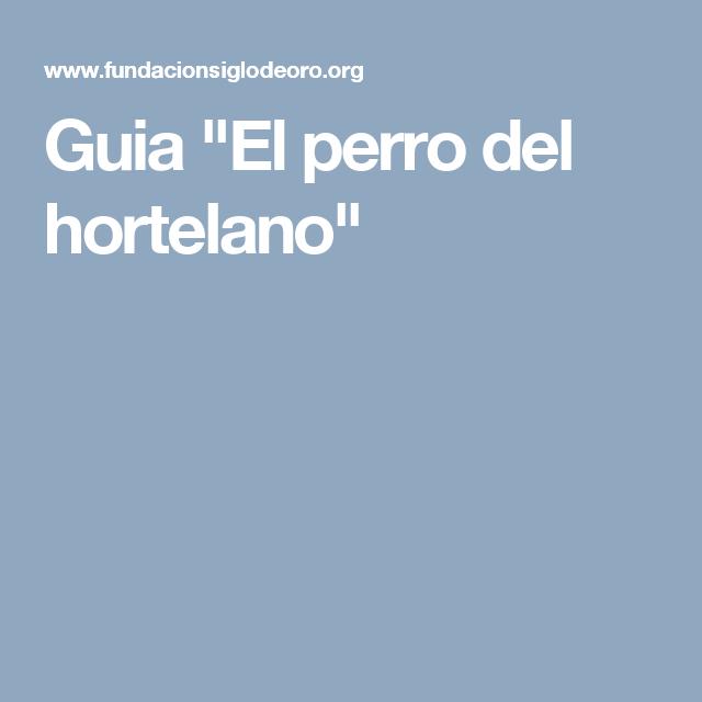 Guia El Perro Del Hortelano Perros Literatura
