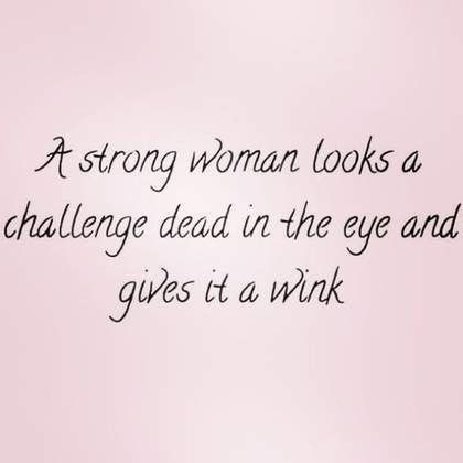 17 Quotes From Strong Women That Prove We Can Do Anything