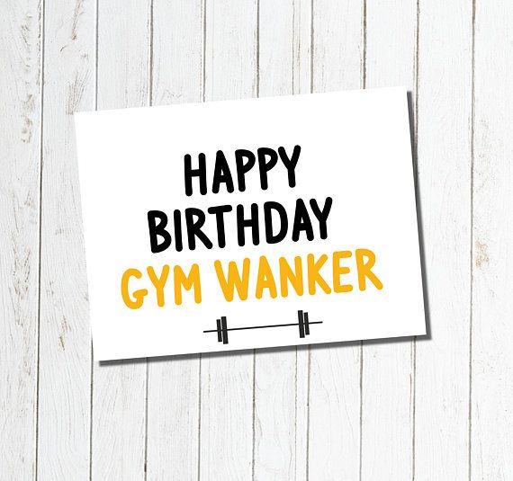 Happy Birthday Gym Wanker Funny Insulting Birthday Card Savage