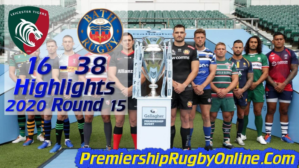 Leicester Tigers Vs Bath Rugby Premiership Rugby Highlights Round 15 From Saturday 22nd August 2020 At Wel Rugby Highlights Northampton Saints Leicester Tigers