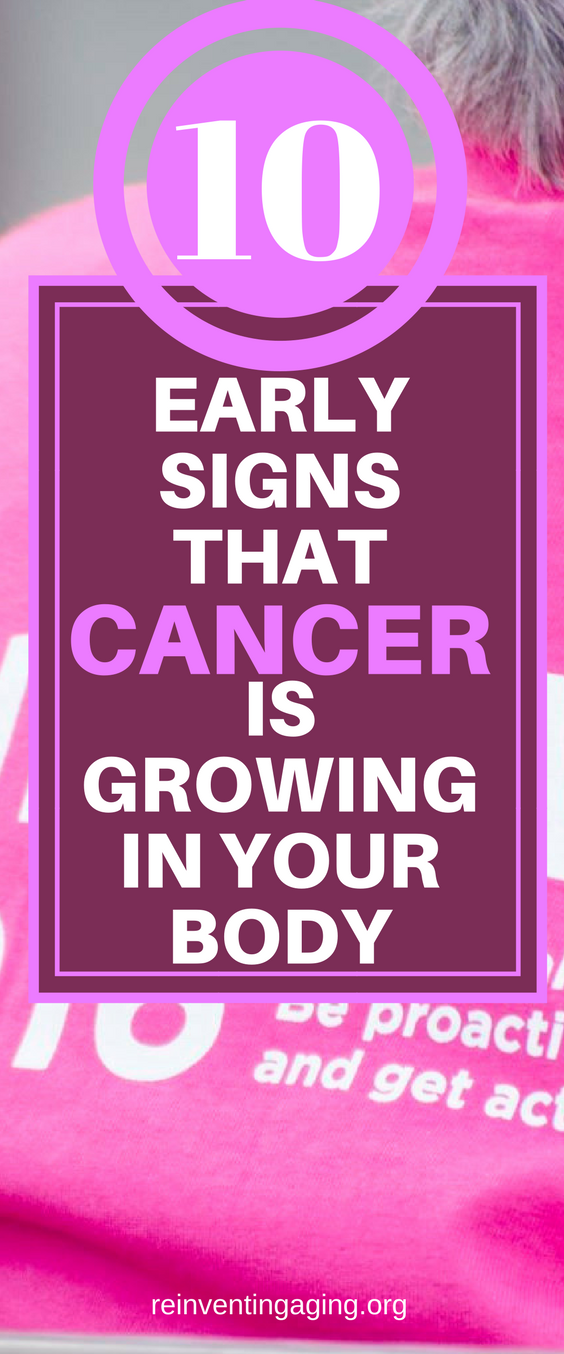 10 Early Signs That Cancer is Growing in Your Body.