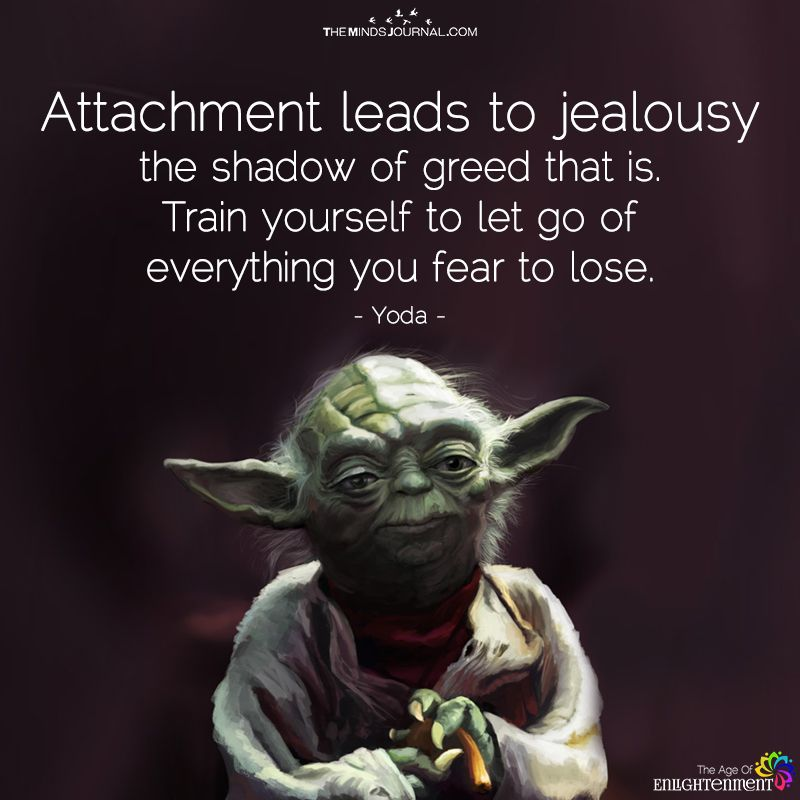 Attachment Leads To Jealousy Spiritual Seeker Quotes Jealousy