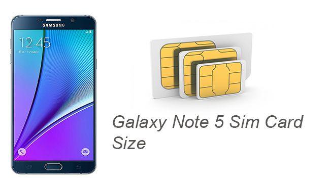 Galaxy Note 5 Sim Card Size Which Sim Card Do I Need Galaxy Note 5 Galaxy Note Galaxy