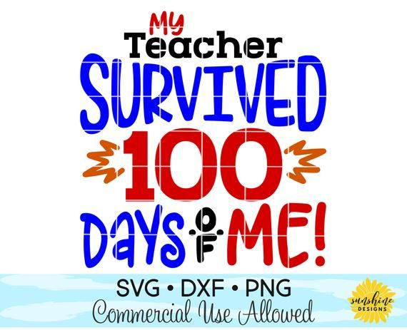 Get My Teacher Survived 100 Days Of Me Svg And Dxf Cut File DXF
