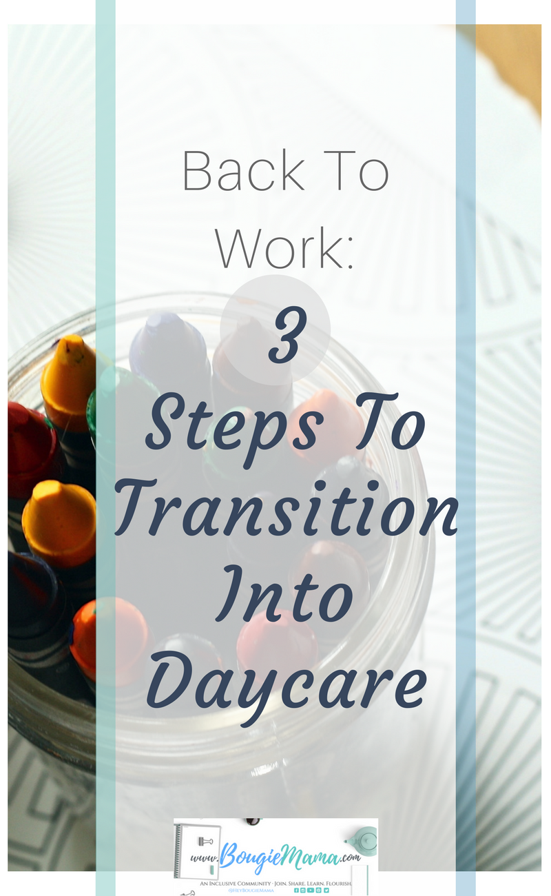 Back To Work 3 Steps To Transition Into Daycare Starting A Daycare Back To Work Daycare