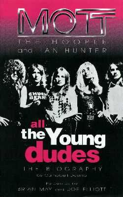 Mott The Hoople And Can I Say All The Young Dudes Is Only The Best Song There Is At All Great Song Lyrics All The Young Dudes Ian Hunter