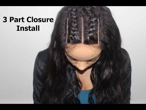 How To Install A 3 Part Closure Braid Pattern Hair Braid Patterns Hair Styles Long Weave Hairstyles