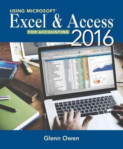 Using Microsoft Excel and Access 2016 for Accounting With Student