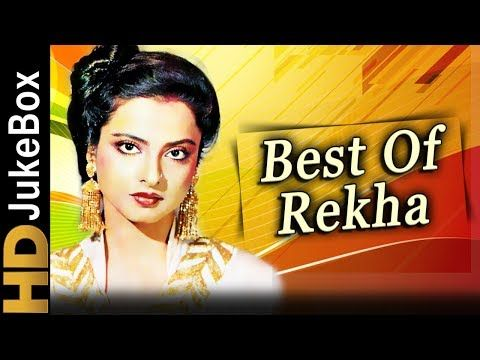 Think About Humanity Best Of Rekha Video Songs Collection Evergreen B Bollywood Songs Indian Video Song Old Hindi Movie Songs