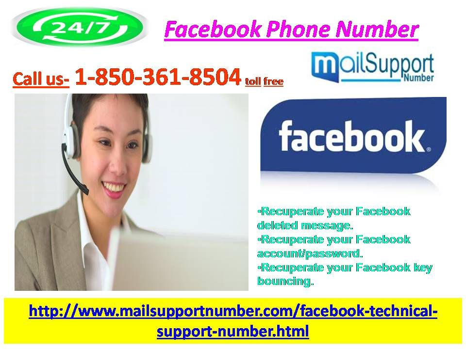 What kind of services will I get on dialing Facebook Phone Number 1-850-361-8504? The services you will get after dialing Facebook Phone Number 1-850-361-8504 are:- •Get video tutorials in no time. •We will offer you the chat sessions. •Avail our phone support service.  For more information http://www.mailsupportnumber.com/facebook-technical-support-number.html
