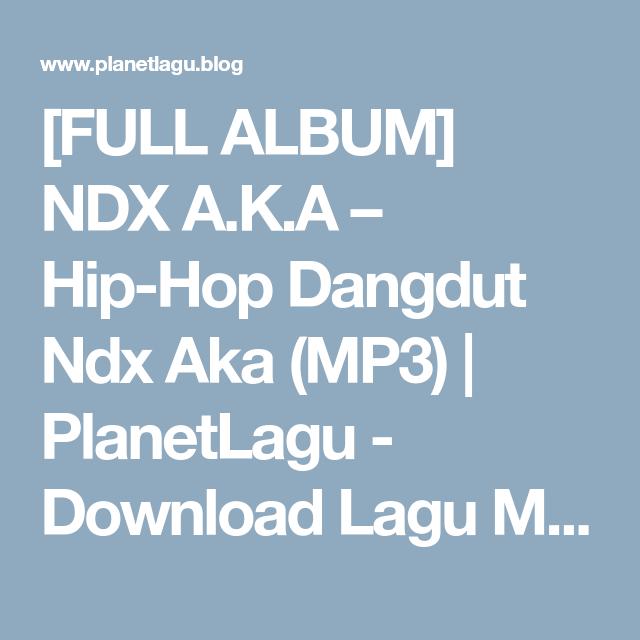 [FULL ALBUM] NDX A.K.A – Hip-Hop Dangdut Ndx Aka (MP3). Hip HopMúsica