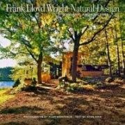 Frank Lloyd Wright natural design : organic architecture : lessons for building green from an American orginal.