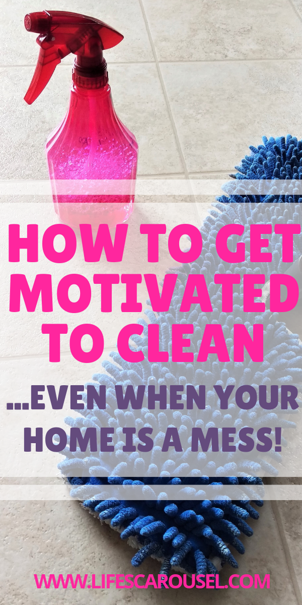 How To Get Motivated To Clean Even If Your House Is A Mess Cleaning Motivation How To Get Motivated Cleaning Hacks