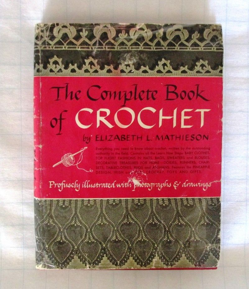 Complete Book of Crochet by Elizabeth Laird Mathieson an absolute classic rare collectible