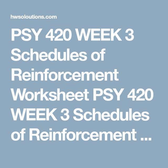 Psy 420 Week 3 Schedules Of Reinforcement Worksheet Psy 420 Week 3