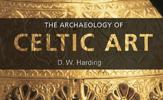 The Archaeology of Celtic Art – D. W. Harding